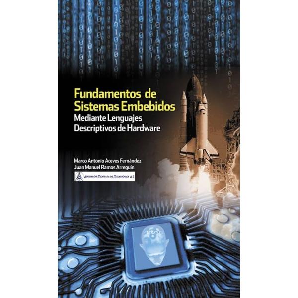 Fundamentos de Sistemas Embebidos - Mediante Lenguajes Descriptivos de Hardware